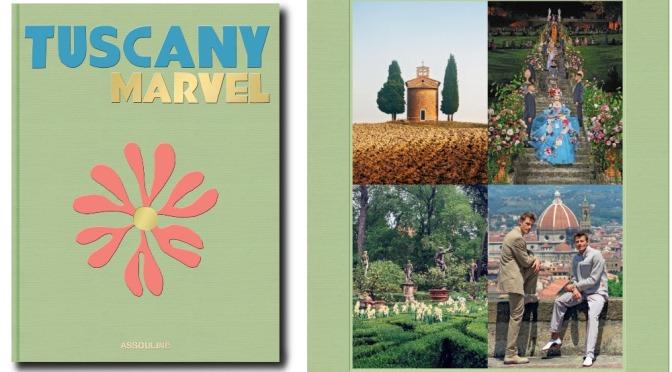 Books On Italy: 'Tuscany Marvel' (May 2021)