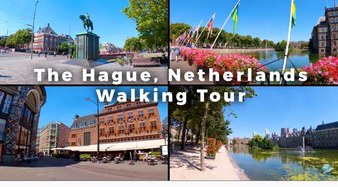 Walking Tour: The Hague – Netherlands (4K Video)