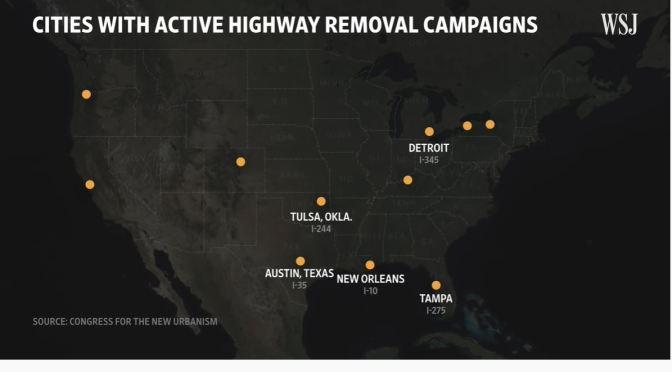 Infrastructure: Highways In U.S. Being Removed (WSJ)