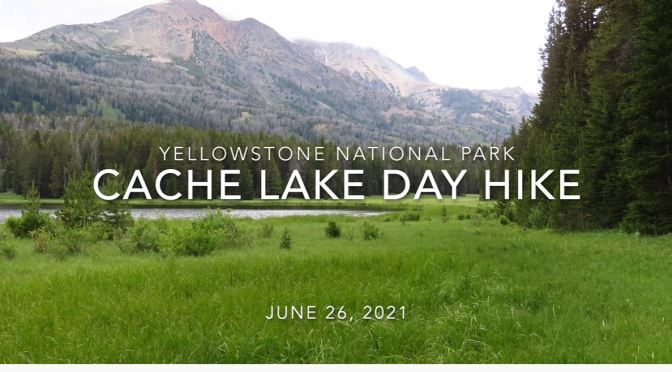 Hikes: Cache Lake In Yellowstone Park (4K)
