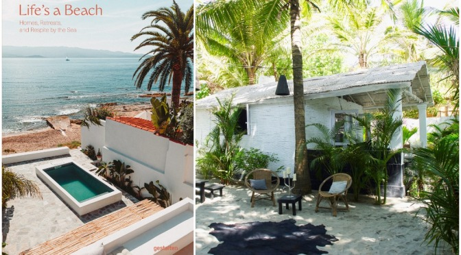 Architecture: 'Life's A Beach – Homes, Retreats and Respite by the Sea'