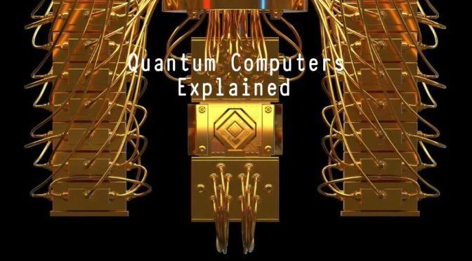 Technology: Quantum Computers, Explained