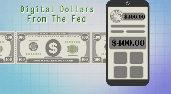 Finance: Why The Fed Will Create A Digital Dollar