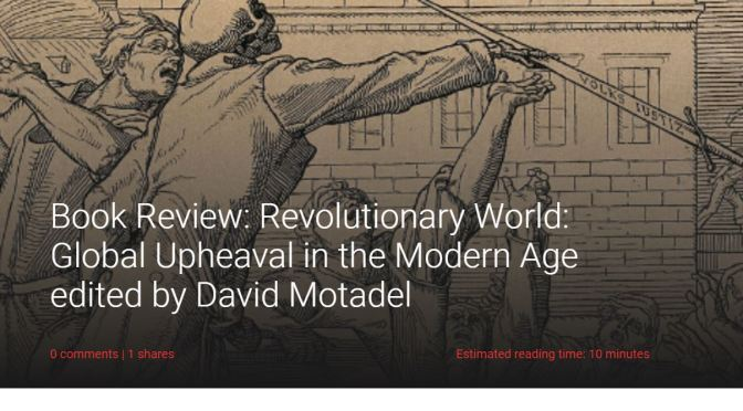 Books: 'Revolutionary World – Global Upheaval In The Modern Age' (LSE)