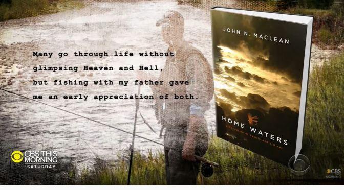 Montana Views: John Maclean's Backstory Memoir 'Home Waters'
