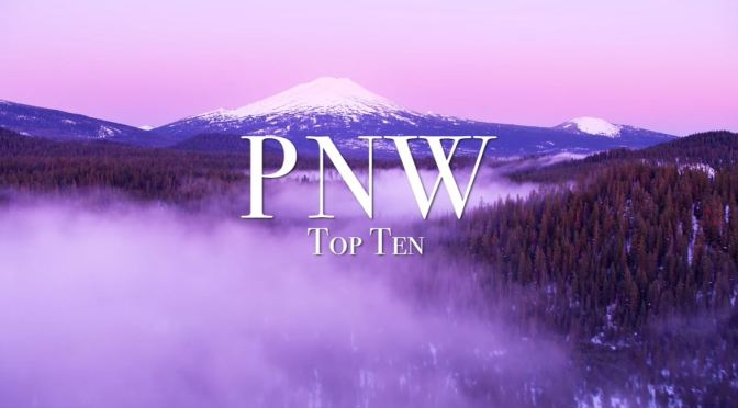 Views: Top Ten Places In The Pacific Northwest