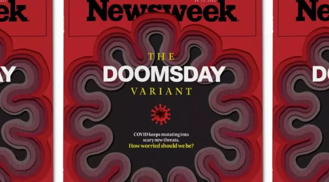 Cover Stories: Newsweek – 'The Doomsday Variant'