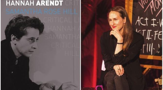 Books:  'Hannah Arendt – Critical Lives' – Samantha Rose Hill (LARB Review)
