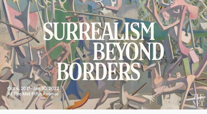 Exhibitions: 'Surrealism Beyond Borders' – The Metropolitan Museum