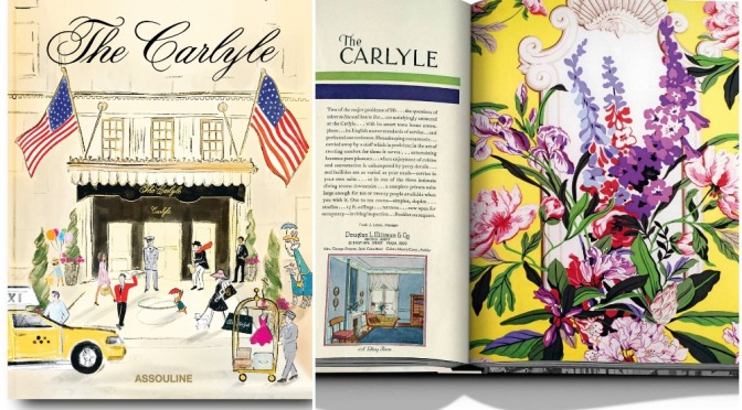 Books: 'The Carlyle' – The History Of The Iconic New York City Hotel (SEP 2021)