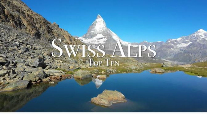 Travel Tour: Top 10 Places To Visit In The Swiss Alps