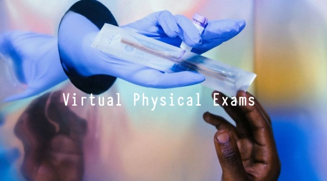 Health: Annual Physical Exams Are Going Virtual