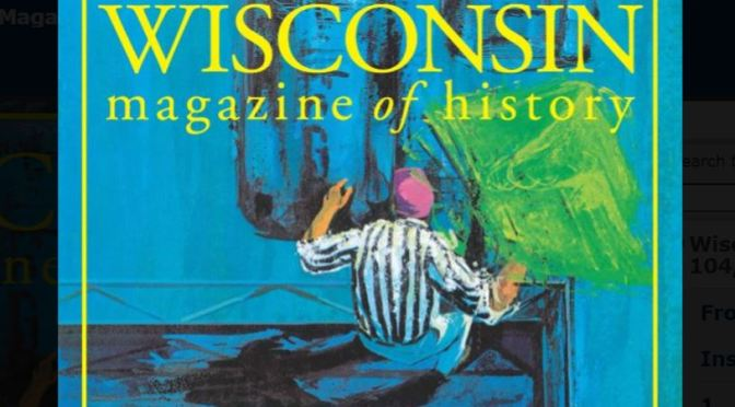View: Wisconsin Magazine Of History – Summer 2021