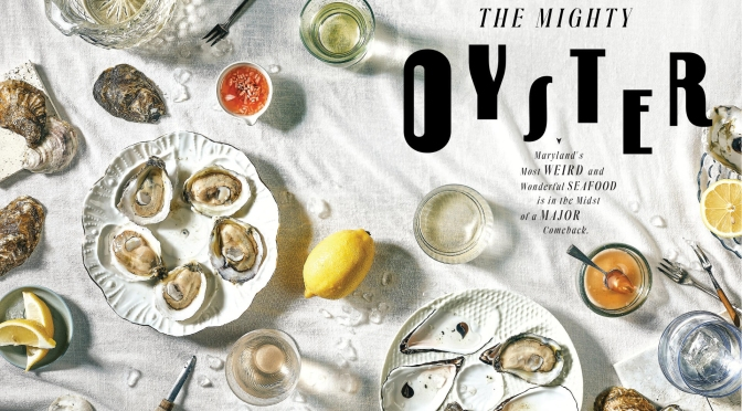 """Food Stories: """"The Mighty Oyster"""" In Baltimore Magazine – October 2021"""