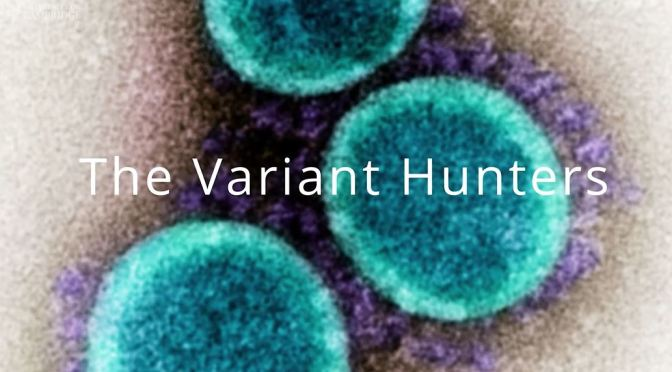 Covid-19: 'The Variant Hunters' – Understanding Its Spread (Cambridge)