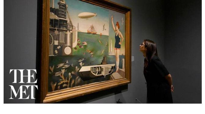 Exhibit Tours: 'Surrealism Beyond Borders' – The Met